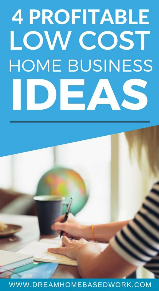 4 Profitable Low-Cost Home Business Ideas