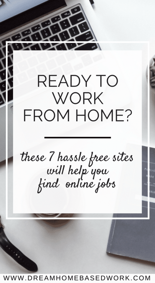 Ready to Work from Home? These 7 Hassle Free Sites Will Help You Find Online Jobs