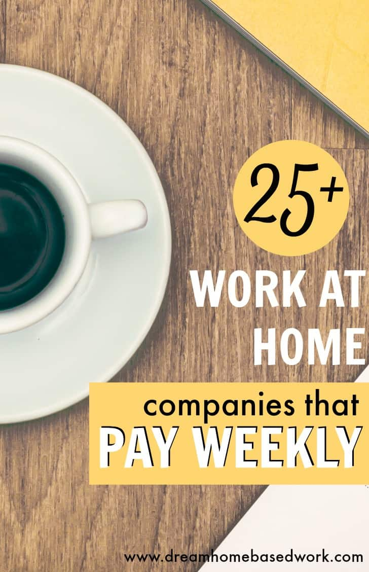 work at home companies that pay weekly if you are looking for work at home jobs that pay weekly or more often then