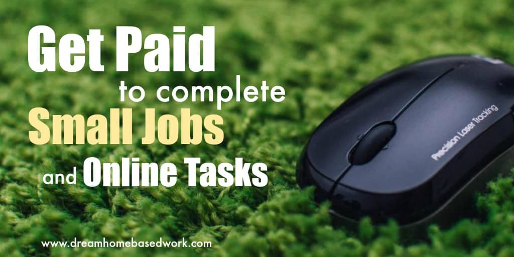 Get Paid To Complete Small Jobs and Online Tasks