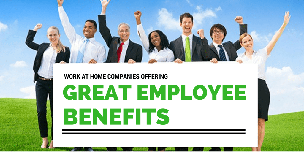Work At Home Jobs With Employee Benefits