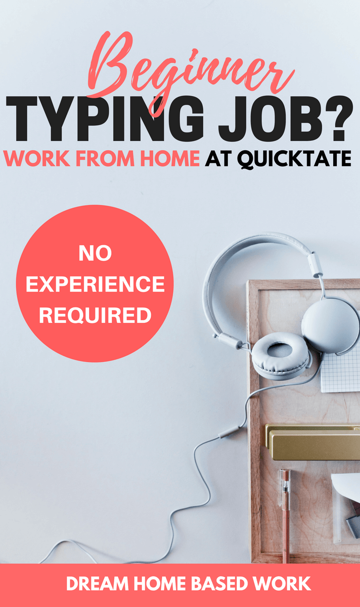 Beginner Typing Job? Quicktate hires general transcribers to work from home regardless of their experience level and are always open to those starting out.