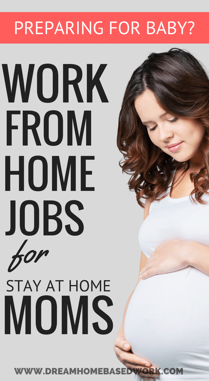 8 Awesome Work at Home Jobs For Pregnant Stay at Home Moms - Dream Home Based Work