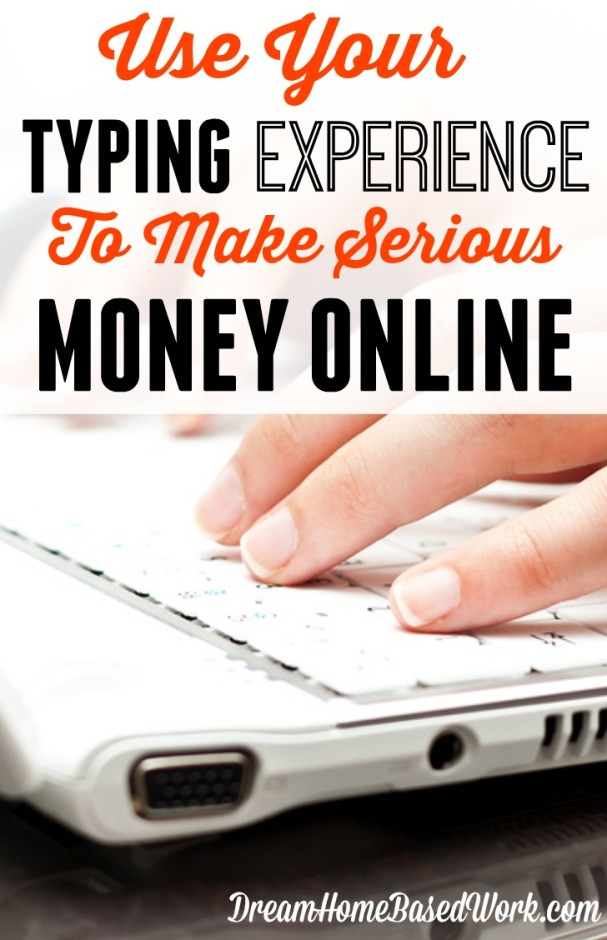 Use Your Typing Experience To Make Serious Money Online