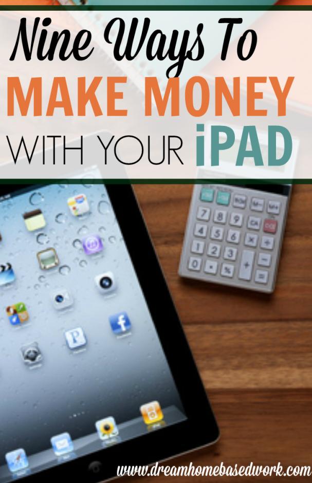 9 Legitimate Ways To Make Money With Your Ipad