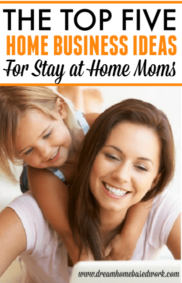top 5 home business ideas for stay at home moms and dads