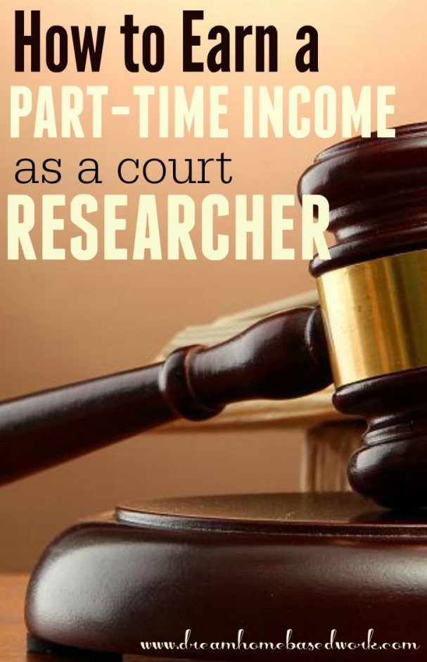 With these companies you have a place to start your job search and make a money part-time income as a court researcher.