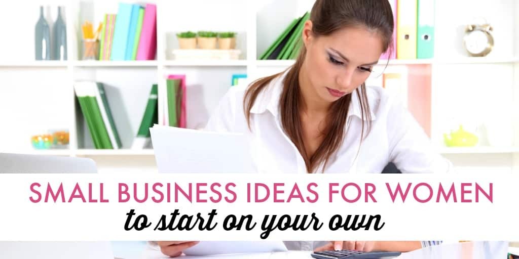 Http Www Dreamhomebasedwork Com Small Business Ideas For Women