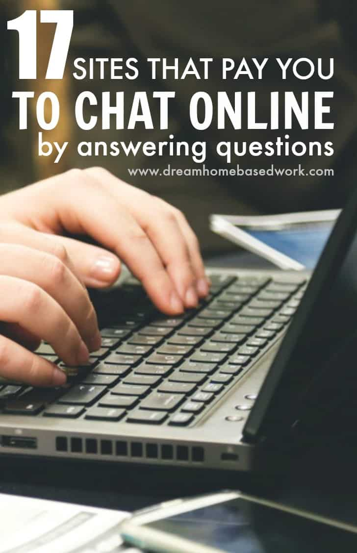 sites that pay you to chat online by answering questions an easy way to earn extra money online is by answering questions through chat here s