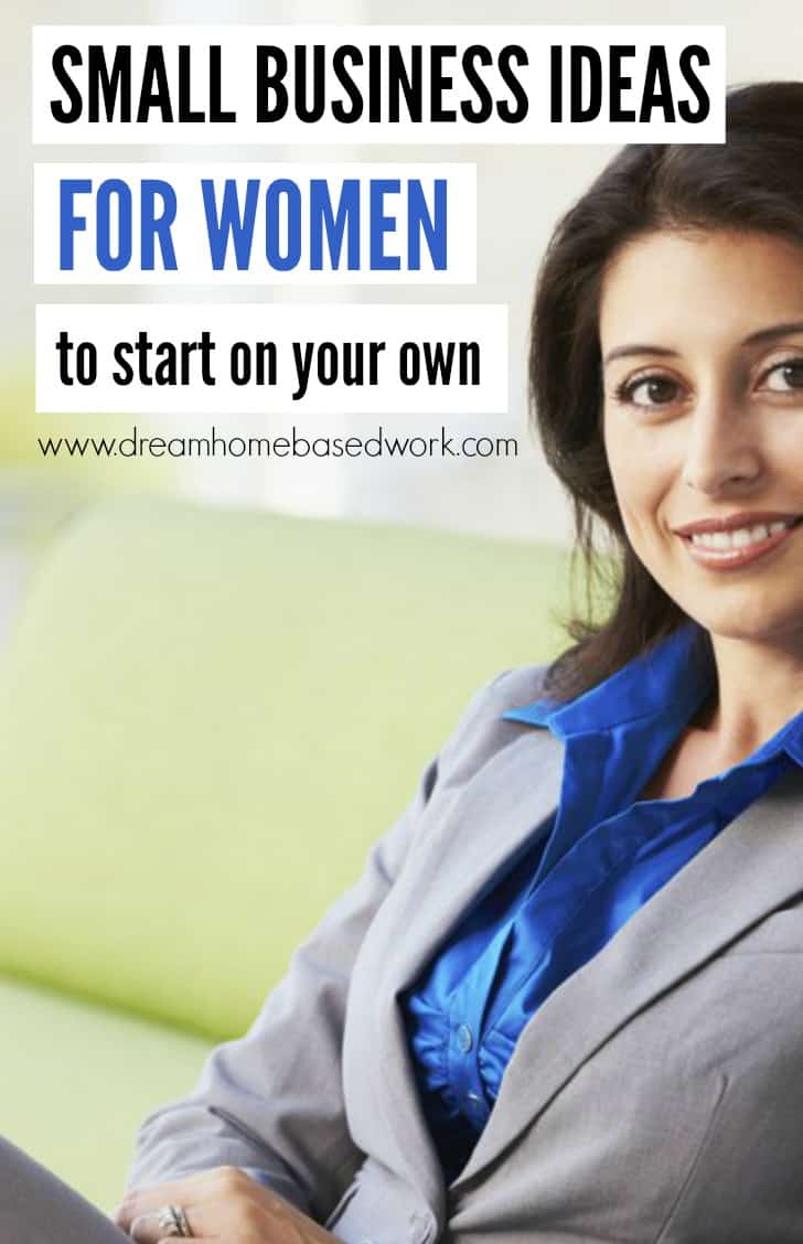small business ideas for women to start on your own