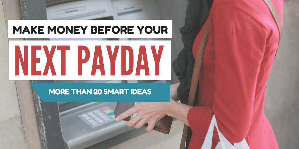 21 Smart Ways To Earn Money before Your Next Pauday