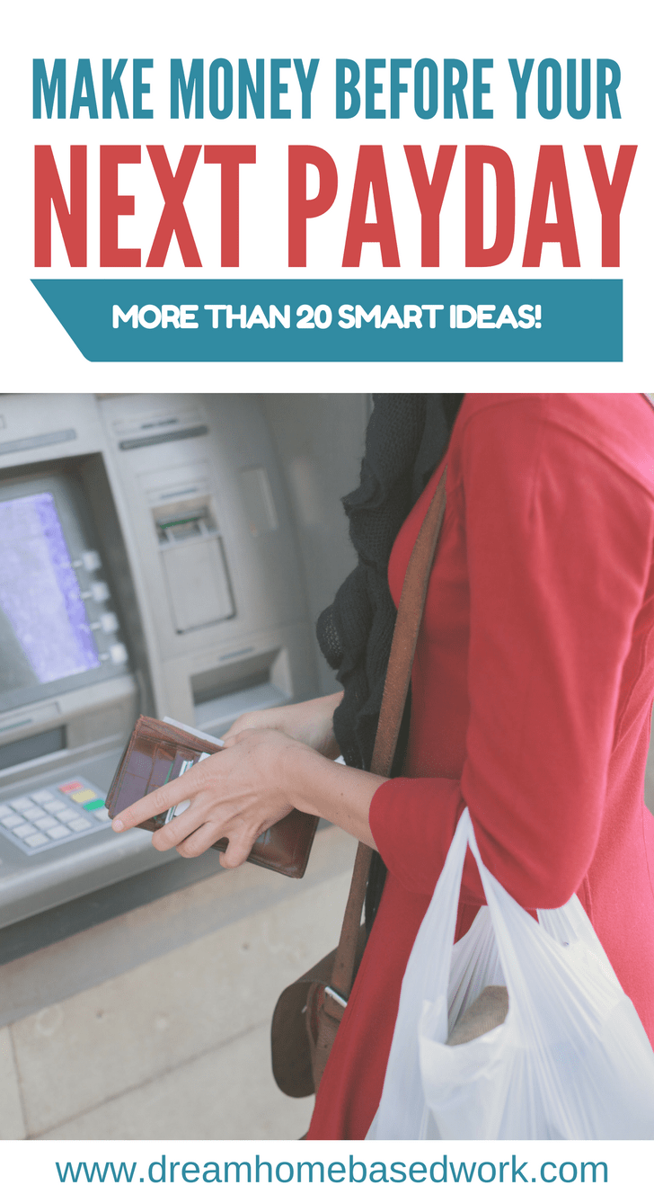 Are you in a cash crunch and need money before your next payday? Here's 21 smart ideas for earning money FAST!