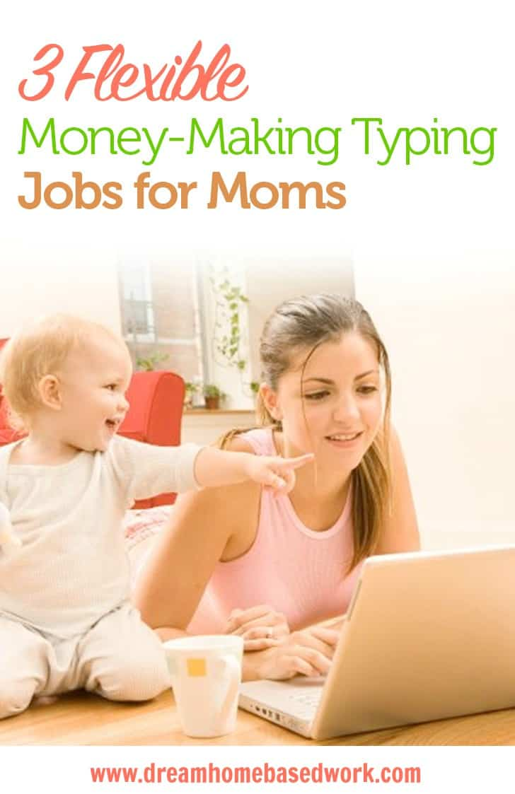 3 flexible money making typing jobs for moms typing is one of the most flexible jobs which makes it possible for stay at home