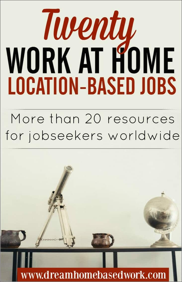 places to location based work at home jobs these resources will save you time when looking for work at home jobs by location