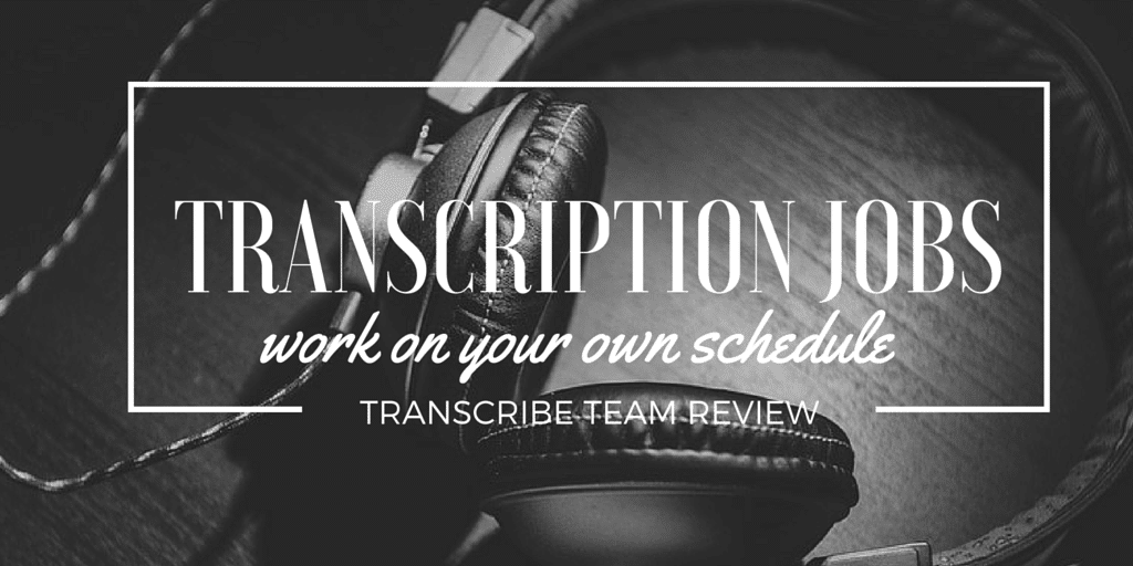 Flexible Transcription Jobs: Transcribe Team Offers Remote Positions