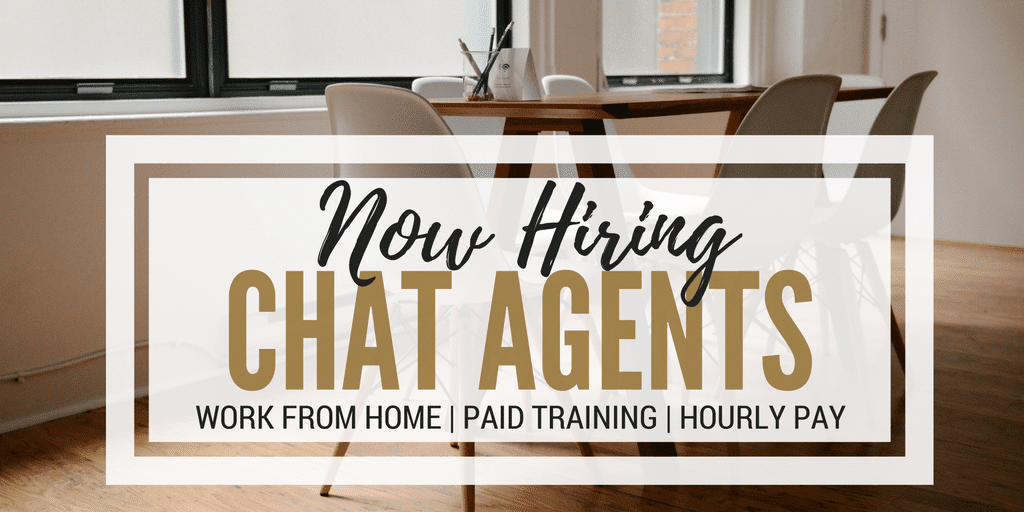 Now Hiring Chat Agents – Earn $10 per Hour and Paid Training