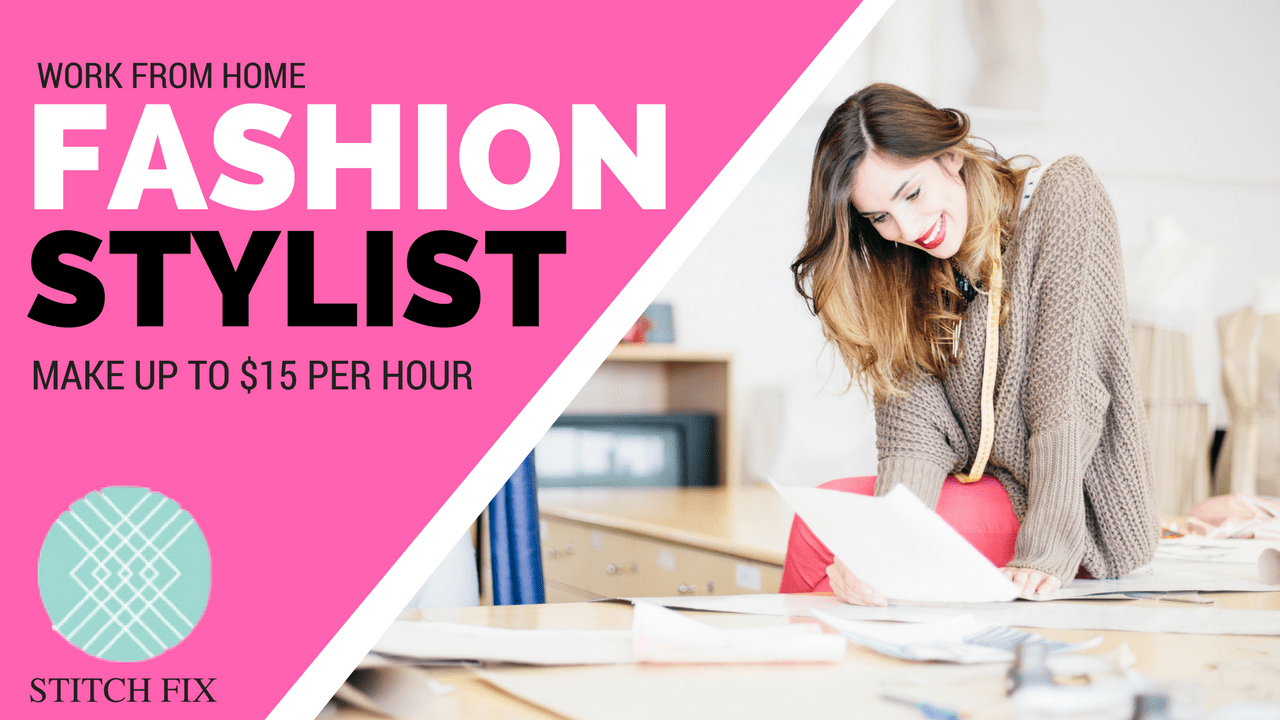 Work from Home as a Fashion Stylist for Stitch Fix - Earn $15 Per Hour