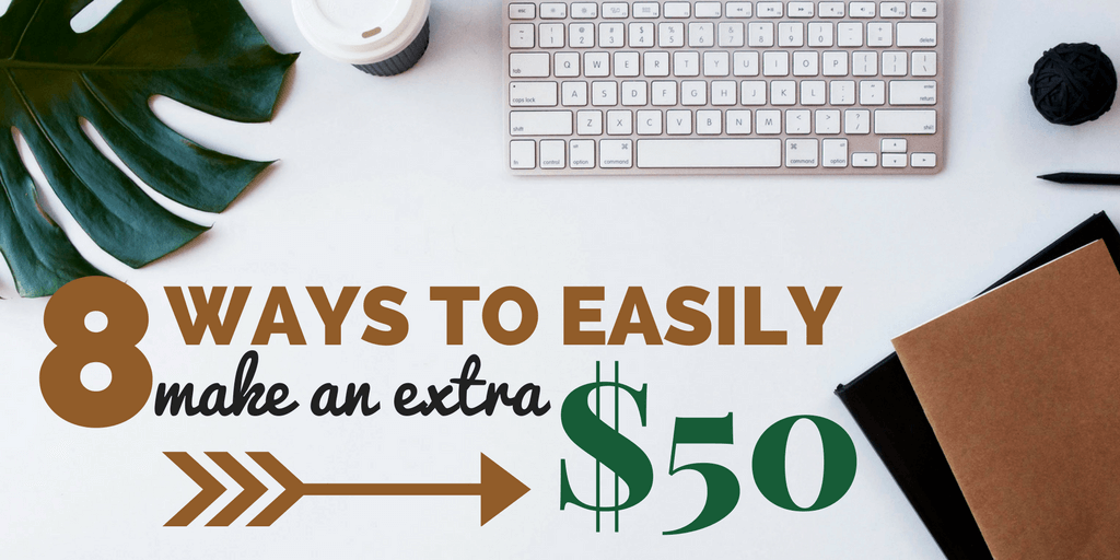 8 Popular Ways To Easily Make An Extra $50
