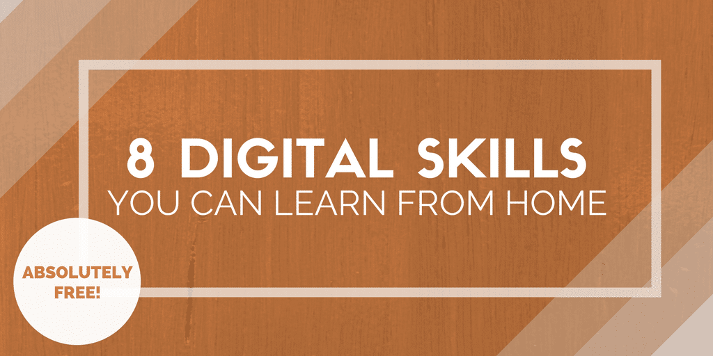 8 Digital Skills Learn from Home Today