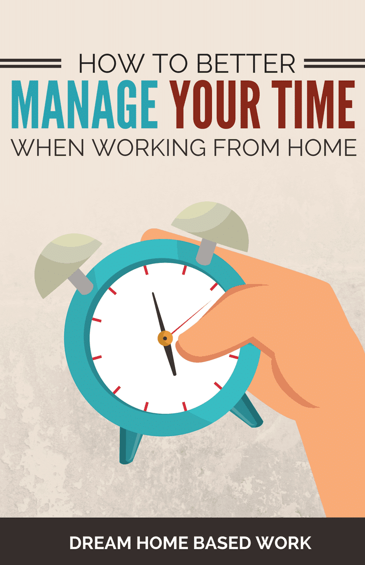 How to Better Manage Your Time When Working From Home