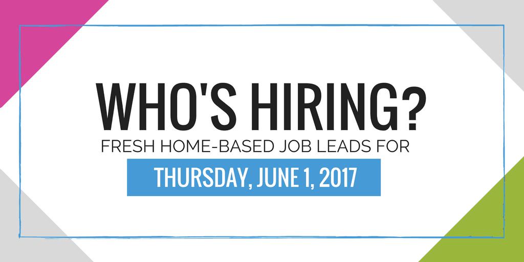Fresh Home-Based Job Leads for June 1, 2017