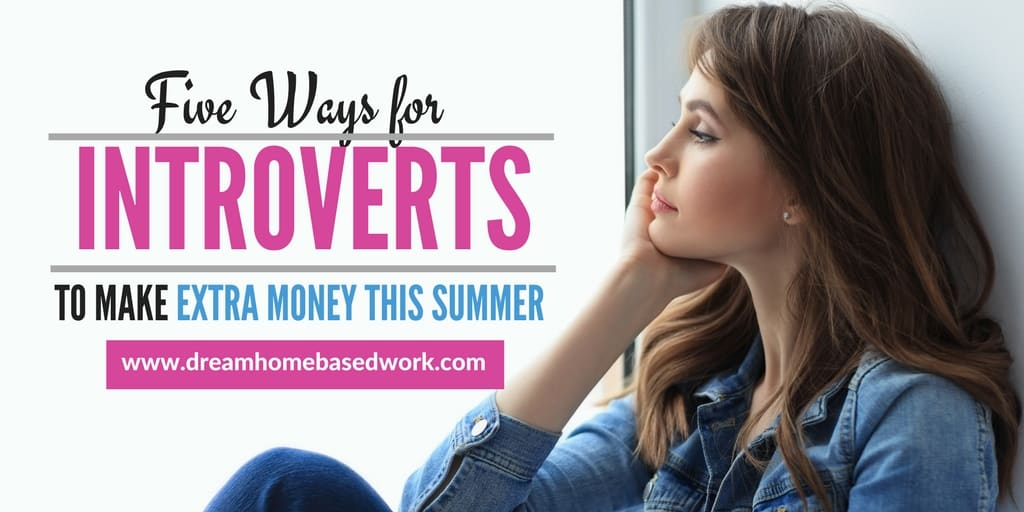 5 Ways For Introverts to Make Extra Money This Summer