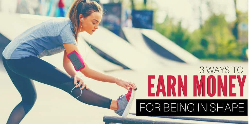 3 Ways to Earn Money For Being in Shape