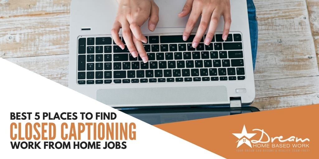 Best 5 Places To Find Closed Captioning Work from Home Jobs