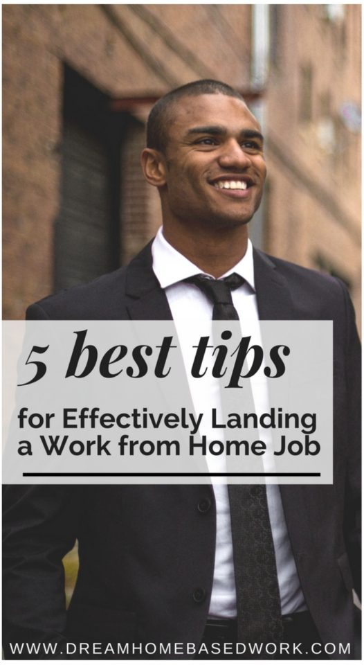 5 Best Tips For Effectively Landing a Work From Home Job